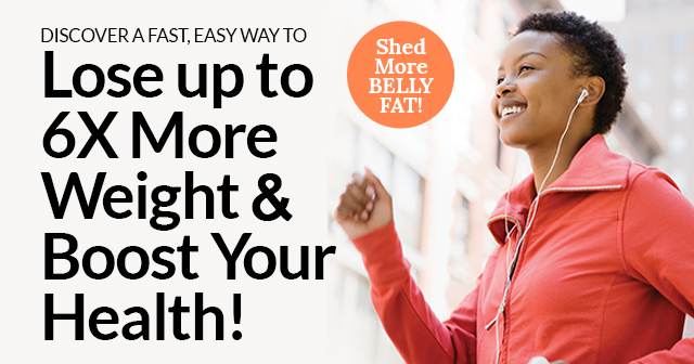 SHED MORE BELLY FAT!