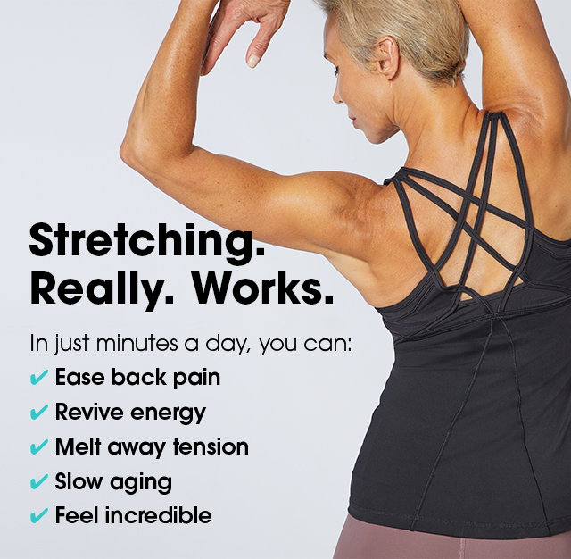 Stretching. Really. Works.